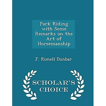 Park Riding with Some Remarks on the Art of Horsemanship  Scholars Choice Edition by Dunbar & J. Rimell