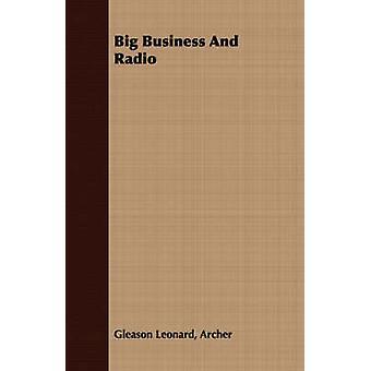 Big Business And Radio by Archer & Gleason Leonard