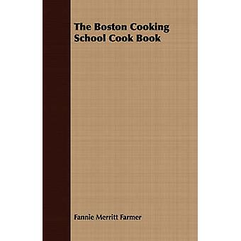 The Boston Cooking School Cook Book by Farmer & Fannie Merritt