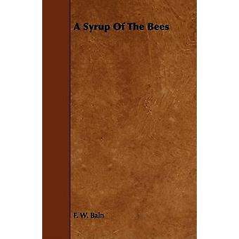 A Syrup of the Bees by Bain & F. W.