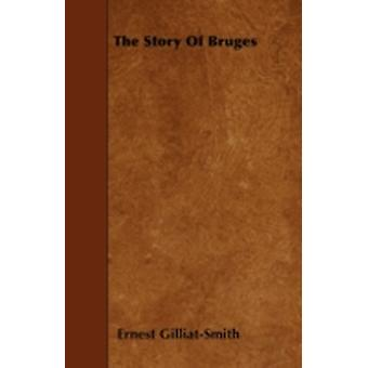 The Story of Bruges by GilliatSmith & Ernest