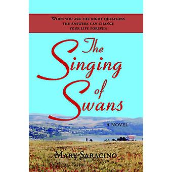 The Singing of Swans by Saracino & Mary