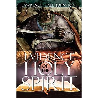 Evidence of the Holy Spirit by Johnston & Lawrence