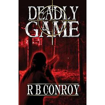 Deadly Game by Conroy & R. B.
