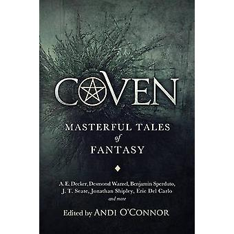 Coven Masterful Tales of Fantasy by OConnor & Andi