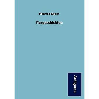 Tiergeschichten by Kyber & Manfred