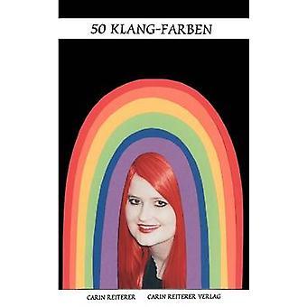 50 KlangFarben by Reiterer & Carin