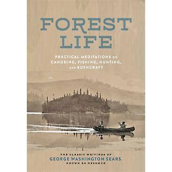 The Forest Life by George Washington Sears