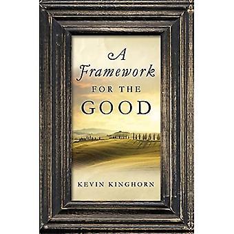 A Framework for the Good