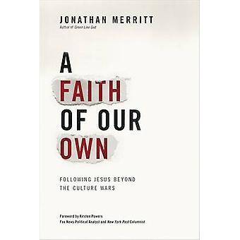 Une foi qui nous est propre - Après Jésus au-delà des guerres culturelles par Jonath