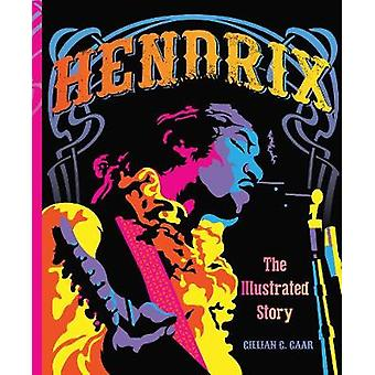 Hendrix - The Illustrated Story by Gillian G. Gaar - 9780785837756 Book