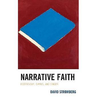 Narrative Faith - Dostoïevski - Camus - et Singer de David Stromberg -