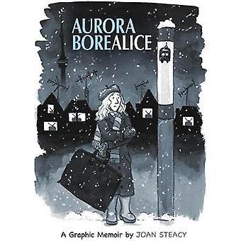 Aurora Borealice by Joan Steacy - 9781772620375 Book
