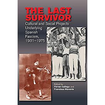 The Last Survivor - Cultural and Social Projects Underlying Spanish Fa