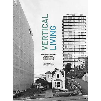 Vertical Living - The Architectural Centre and the Remaking of Welling