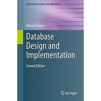 Database Design and Implementation - Second Edition by Edward Sciore -