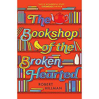 The Bookshop of the Broken Hearted by Robert Hillman - 9780571349784