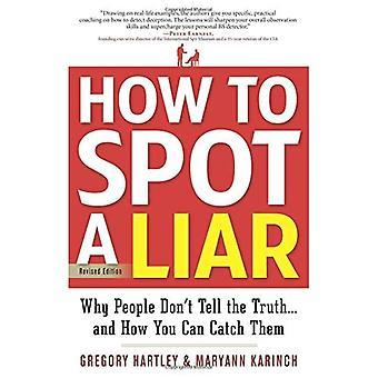 How To Spot A Liar: Waarom mensen niet vertellen de Truthand hoe je ze kan vangen