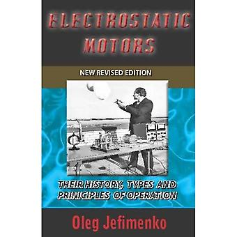 Electrostatic Motors: Their History, Types & Principles of Operation -- Revised Edition
