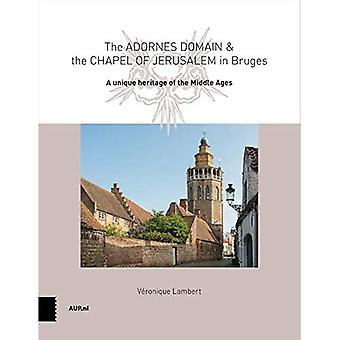 Die Adornes Domäne und der Jerusalem-Kapelle in Brügge: ein bemerkenswertes Erbe aus dem Mittelalter
