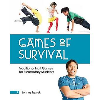Games of Survival - Traditional Inuit Games for Elementary Students by