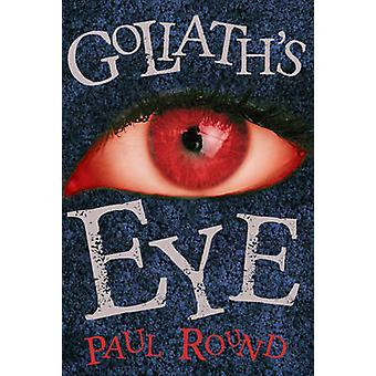 Goliath's Eye by Paul Round - 9781785891243 Book