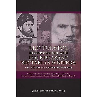 Leo Tolstoy in Conversation with Four Peasant Sectarian Writers - The