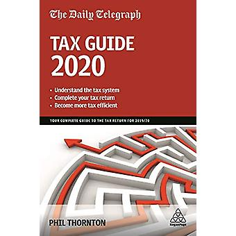 The Daily Telegraph Tax Guide 2020 - Your Complete Guide to the Tax Re