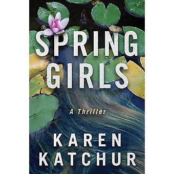 Spring Girls by Karen Katchur