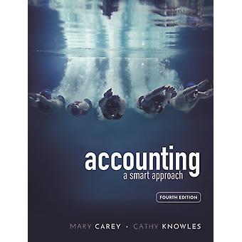 Accounting A smart approach by Carey & Mary Formerly Senior Lecturer & Accounting and Finance & Formerly Senior Lecturer & Accounting and Finance & Oxford Brookes UniversityKnowles & Cathy Senior Lecturer & Accounting and Finance & Sen