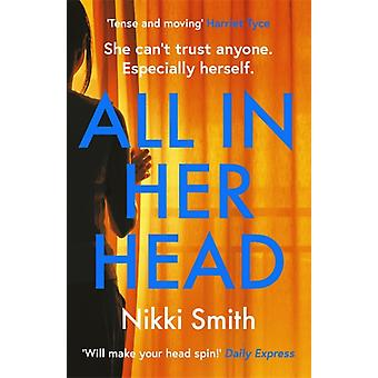 All in Her Head  Tense and moving Harriet Tyce  the new mustread thriller of 2020 by Nikki Smith