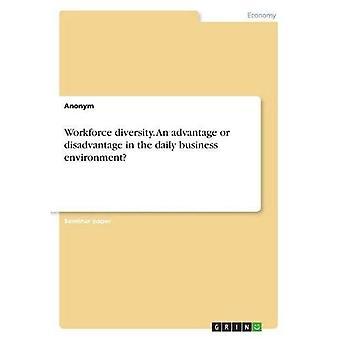 Diversiteit van het personeelsbestand. Een voor- of nadeel in de dagelijkse bedrijfsomgeving?