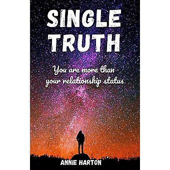 Single Truth - You are more than your relationship status by Annie Har