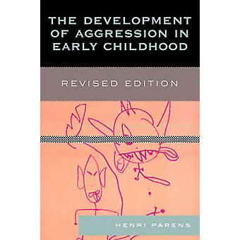 The Development of Aggression in Early Childhood (Revised edition) di