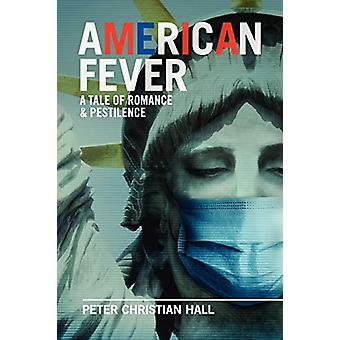 American Fever - a Tale of Romance & Pestilence by Peter Christian