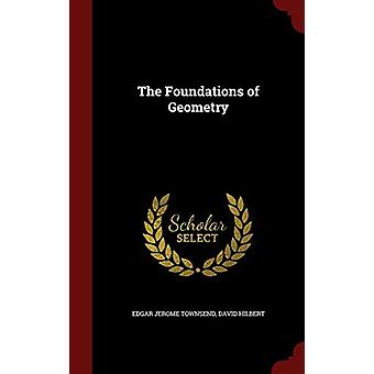 The Foundations of Geometry by Edgar Jerome Townsend - 9781296553135