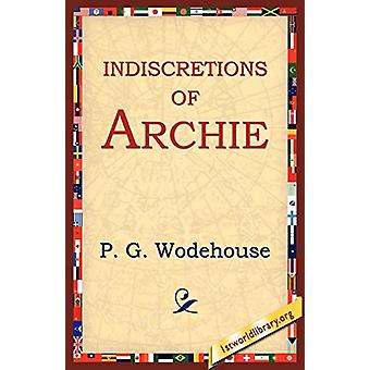 Indiscretions of Archie by P G Wodehouse - 9781595403407 Book