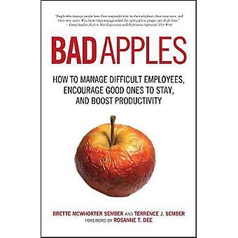 悪いリンゴ - 困難な従業員を管理する方法 - 良いものを奨励する t