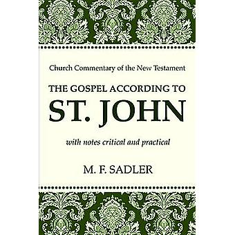 The Gospel According to St. John by M F Sadler - 9781625649683 Book