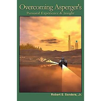 Overcoming Asperger's - Personal Experience & Insight by Jr. Rober