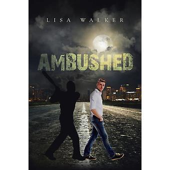 Overvallen door Lisa Walker