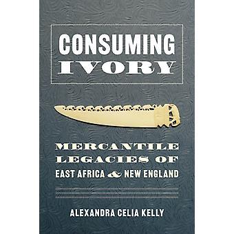 Consuming Ivory by Alexandra Celia Kelly