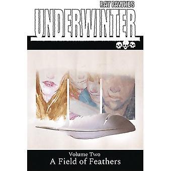 Undervinnare: Volym 2: Fält av fjädrar