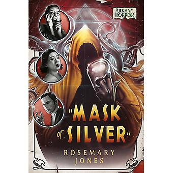 Mask of Silver: An Arkham Horror Novel by Rosemary Jones (Paperback, 2021)