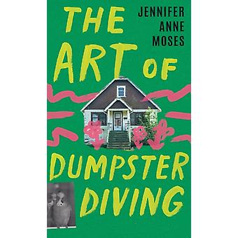 The Art of Dumpster Diving by Jennifer Anne Moses