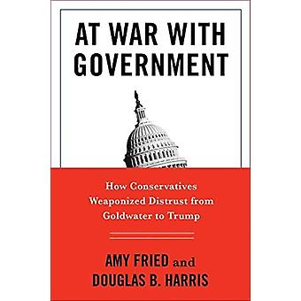 At War with Government by Professor Douglas B. HarrisProfessor Amy Fried