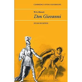W. A. Mozart: Don Giovanni (Cambridge Opera Handbooks) (Cambridge Opera Handbooks)
