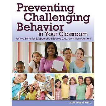 Prévenir les comportements difficiles dans votre classe Soutien positif au comportement et gestion efficace de la classe