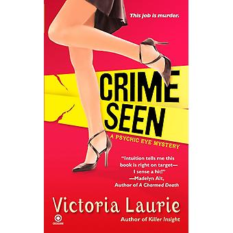 Crime Seen  A Psychic Eye Mystery by Victoria Laurie