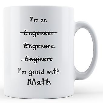 Ich bin ein Ingenieur gut mit Mathe - bedruckte Becher